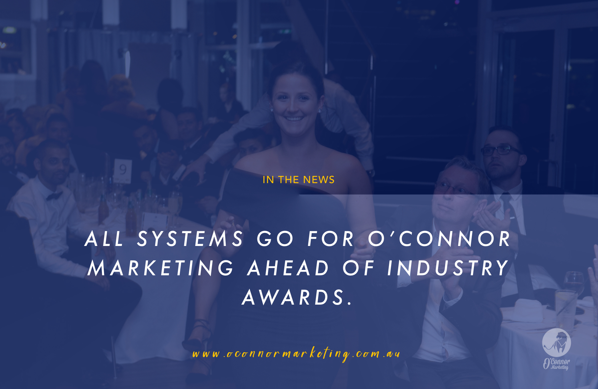 All systems go for O'Connor Marketing ahead of industry awards.
