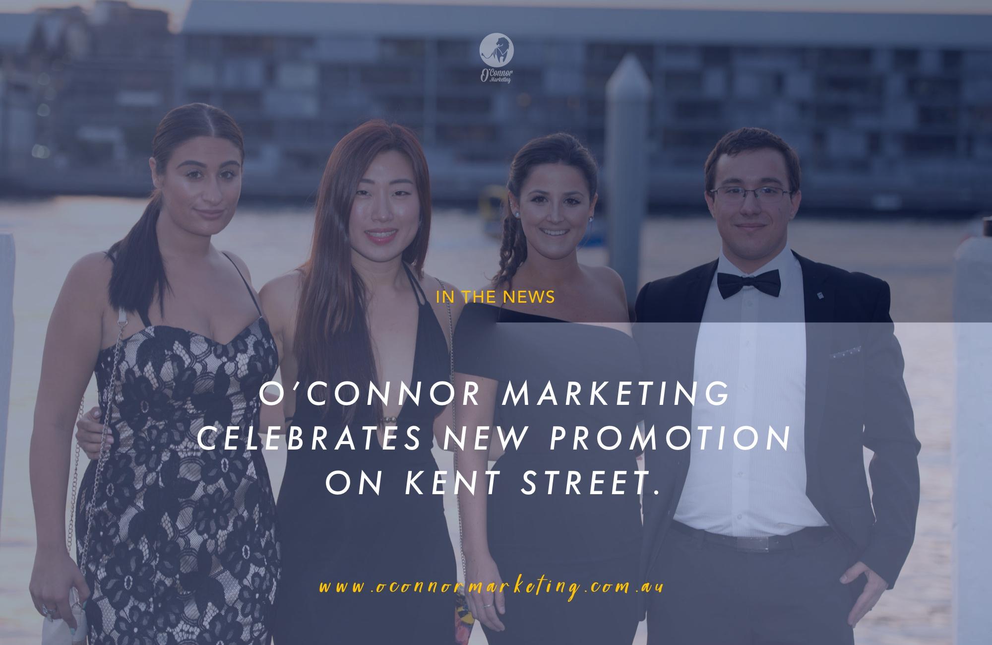 O'Connor Marketing celebrates new promotion on Kent Street.