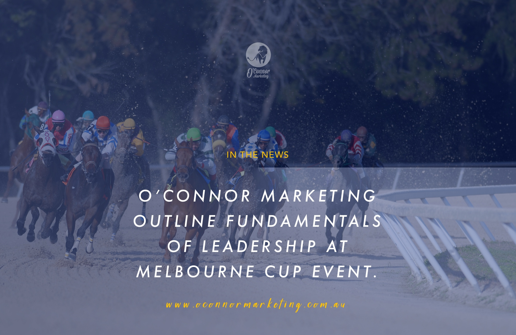 O'Connor Marketing outline fundamentals of leadership at Melbourne Cup event.